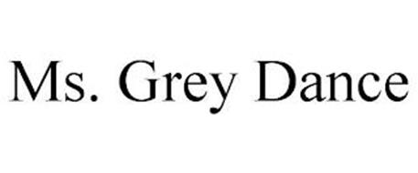 MS. GREY DANCE