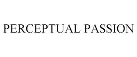 PERCEPTUAL PASSION