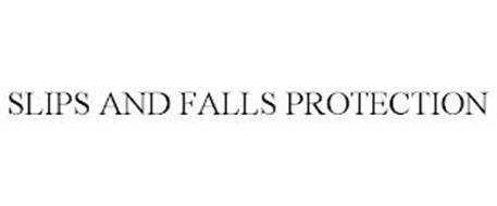 SLIPS AND FALLS PROTECTION