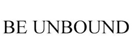BE UNBOUND
