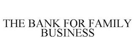 THE BANK FOR FAMILY BUSINESS