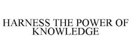 HARNESS THE POWER OF KNOWLEDGE