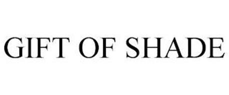 GIFT OF SHADE