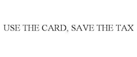 USE THE CARD, SAVE THE TAX
