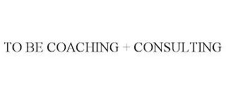 TO BE COACHING + CONSULTING