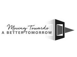 MOVING TOWARDS A BETTER TOMORROW