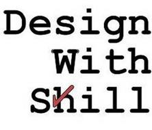 DESIGN WITH SHILL