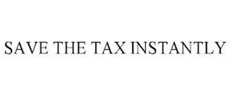 SAVE THE TAX INSTANTLY