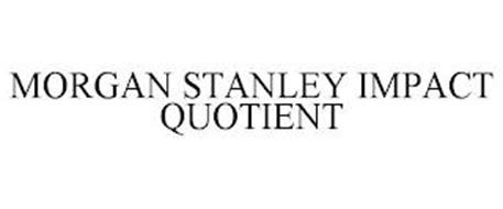MORGAN STANLEY IMPACT QUOTIENT