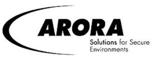 ARORA SOLUTIONS FOR SECURE ENVIRONMENTS