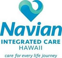 NAVIAN INTEGRATED CARE HAWAII CARE FOR EVERY LIFE JOURNEY