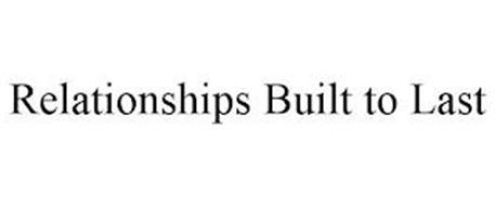 RELATIONSHIPS BUILT TO LAST