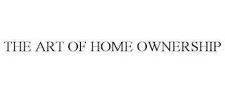 THE ART OF HOME OWNERSHIP