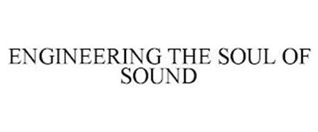 ENGINEERING THE SOUL OF SOUND