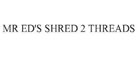 MR ED'S SHRED 2 THREADS