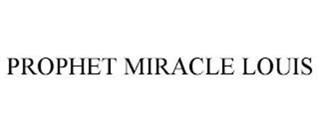 PROPHET MIRACLE LOUIS