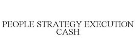 PEOPLE STRATEGY EXECUTION CASH