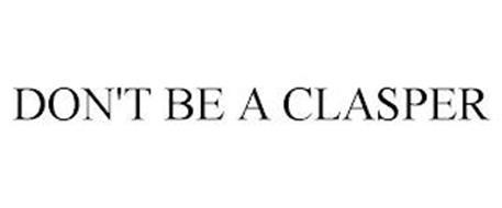 DON'T BE A CLASPER