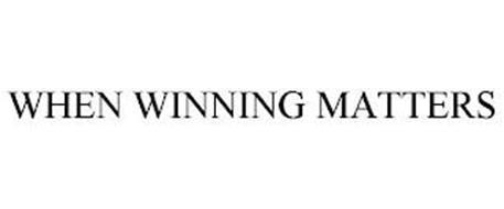 WHEN WINNING MATTERS
