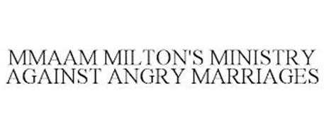 MMAAM MILTON'S MINISTRY AGAINST ANGRY MARRIAGES
