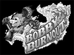 BOBBY BURNOUT