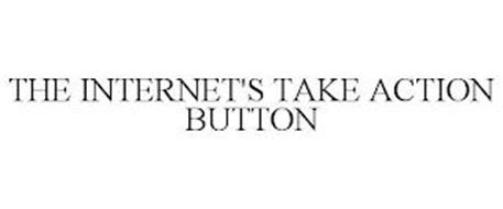 THE INTERNET'S TAKE ACTION BUTTON