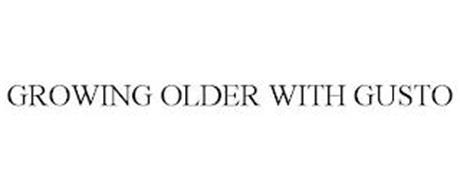 GROWING OLDER WITH GUSTO