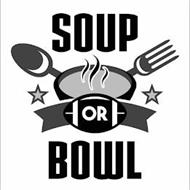 SOUP OR BOWL
