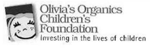 OLIVIA'S ORGANICS CHILDREN'S FOUNDATIONINVESTING IN THE LIVES OF CHILDREN