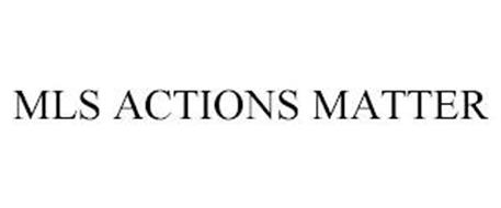 MLS ACTIONS MATTER