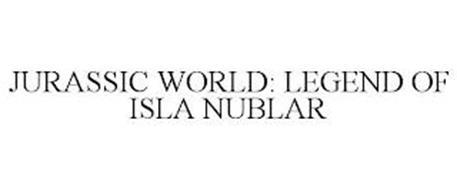 JURASSIC WORLD: LEGEND OF ISLA NUBLAR