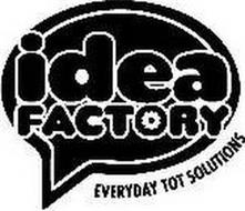 IDEA FACTORY EVERYDAY TOT SOLUTIONS