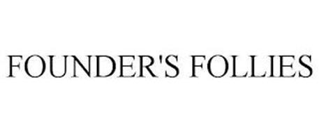 FOUNDER'S FOLLIES