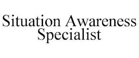 SITUATION AWARENESS SPECIALIST