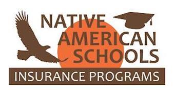NATIVE AMERICAN SCHOOLS INSURANCE PROGRAMS