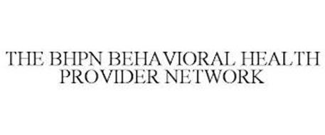 THE BHPN BEHAVIORAL HEALTH PROVIDER NETWORK