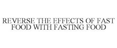 REVERSE THE EFFECTS OF FAST FOOD WITH FASTING FOOD