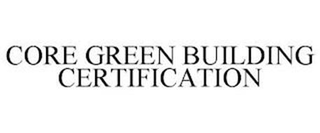 CORE GREEN BUILDING CERTIFICATION