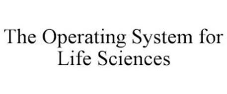 THE OPERATING SYSTEM FOR LIFE SCIENCES