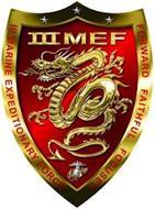 III MEF III MARINE EXPEDITIONARY FORCE FORWARD FAITHFUL FOCUSED