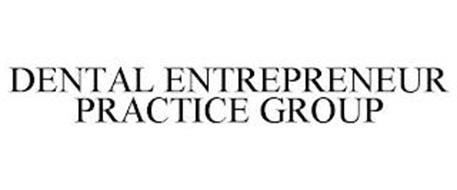 DENTAL ENTREPRENEUR PRACTICE GROUP
