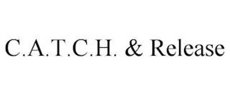 C.A.T.C.H. & RELEASE