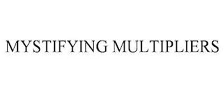 MYSTIFYING MULTIPLIERS