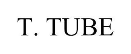 T. TUBE