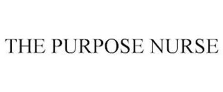 THE PURPOSE NURSE