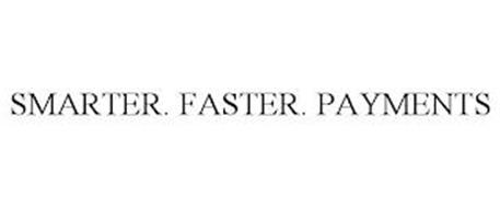 SMARTER. FASTER. PAYMENTS