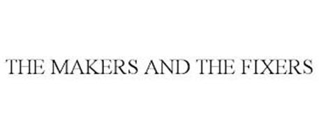 THE MAKERS AND THE FIXERS