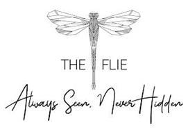THE FLIE ALWAYS SEEN, NEVER HIDDEN