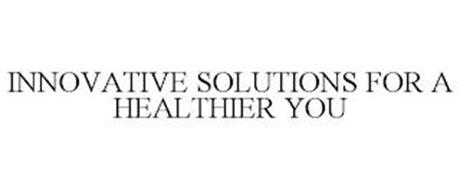 INNOVATIVE SOLUTIONS FOR A HEALTHIER YOU