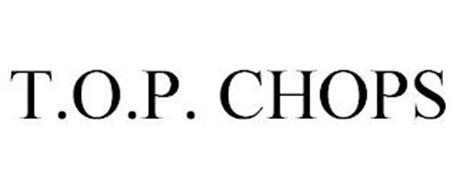 T.O.P. CHOPS